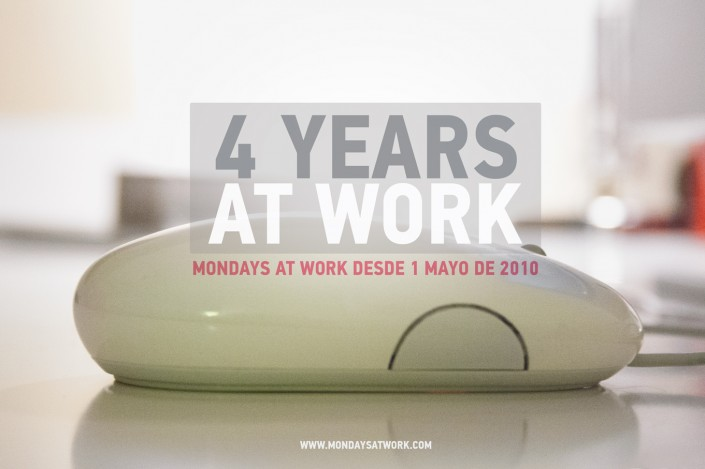 4 Aniversario Mondays at work